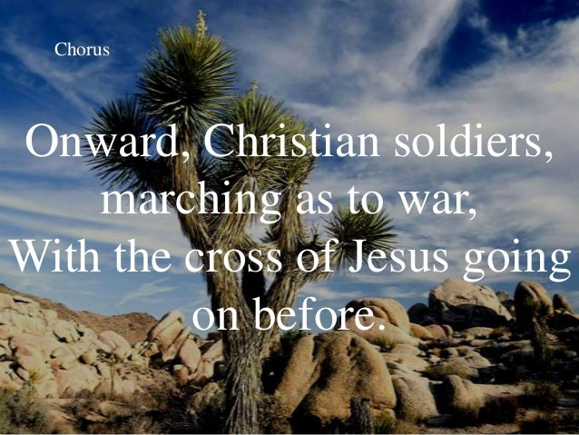 https://image.slidesharecdn.com/onwardchristiansoldiers201-130828193719-phpapp02/95/onward-christian-soldiers-11-638.jpg?cb=1377718782
