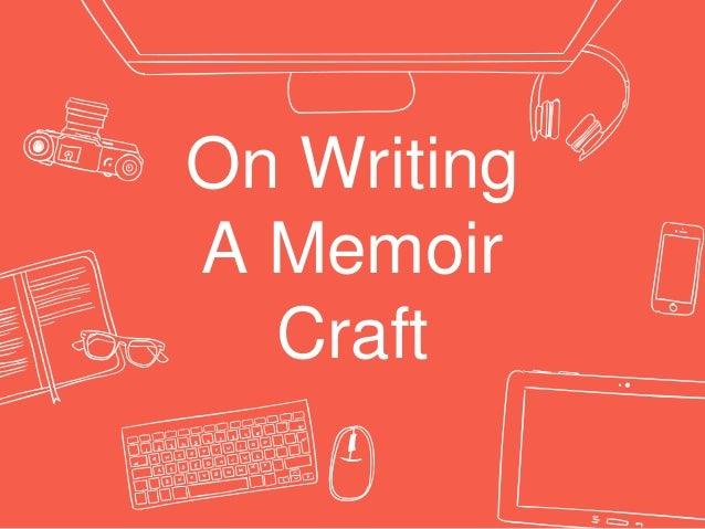 on writing a memoir of the craft summary