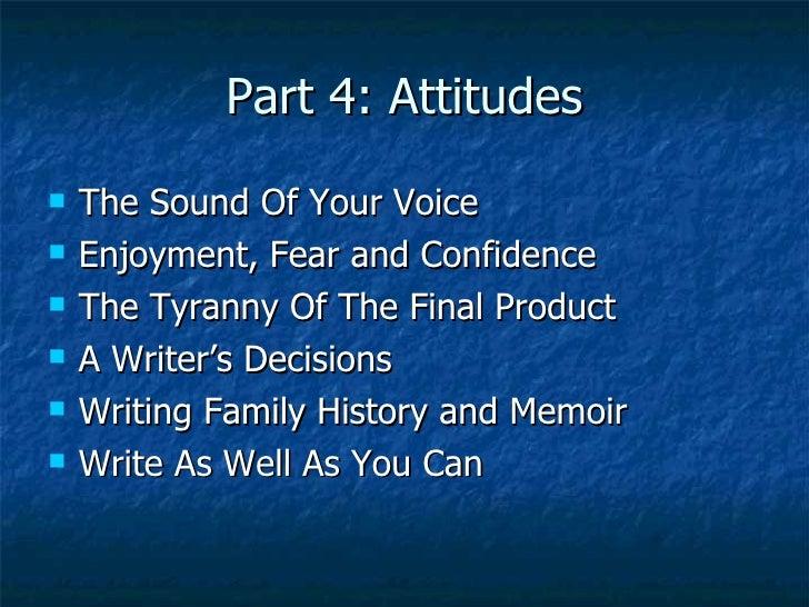 Part 4: Attitudes <ul><li>The Sound Of Your Voice </li></ul><ul><li>Enjoyment, Fear and Confidence </li></ul><ul><li>The T...