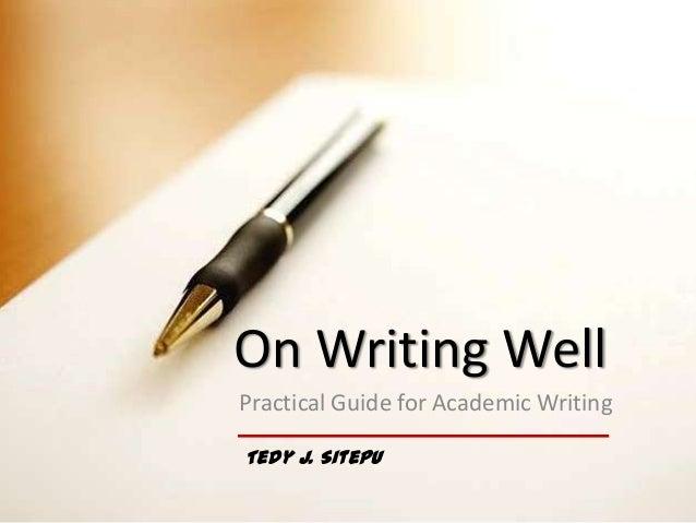 On Writing WellPractical Guide for Academic WritingTedy J. Sitepu