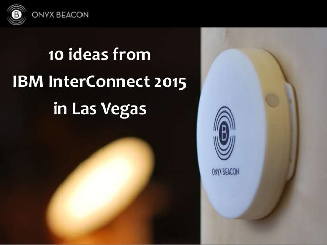 10 ideas from IBM InterConnect 2015 in Las Vegas