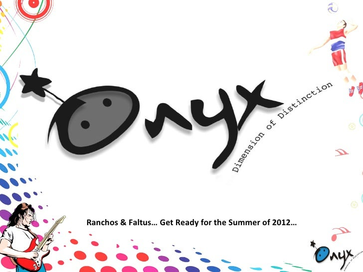 Ranchos & Faltus… Get Ready for the Summer of 2012…