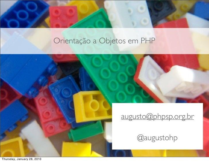 Orientação a Objetos em PHP                                                   augusto@phpsp.org.br                        ...