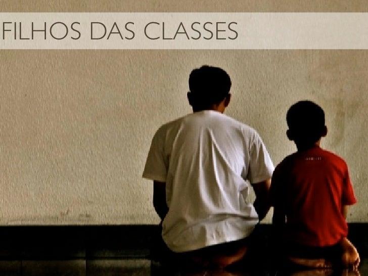 FILHOS DAS CLASSES