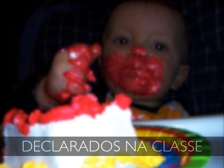 DECLARADOS NA CLASSE