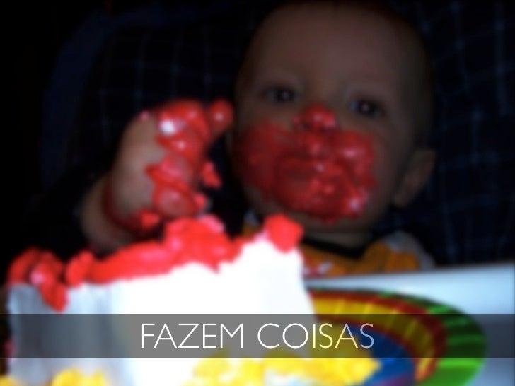 FAZEM COISAS