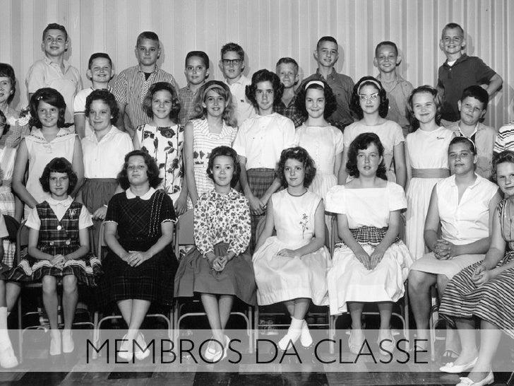 MEMBROS DA CLASSE
