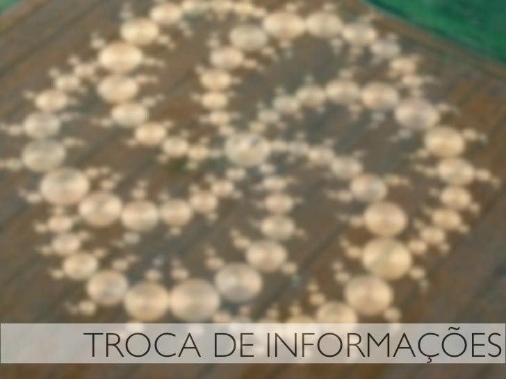 TROCA DE INFORMAÇÕES