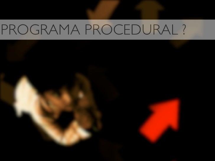 PROGRAMA PROCEDURAL ?