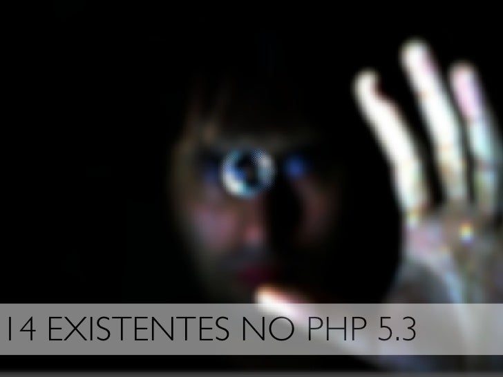 14 EXISTENTES NO PHP 5.3
