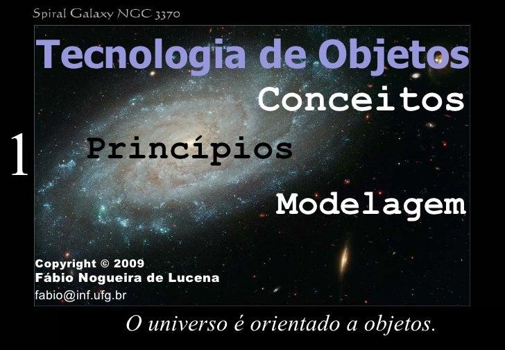 1 O universo é orientado a objetos.