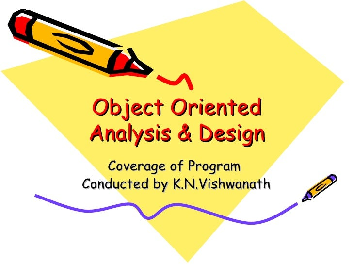 Object Oriented Analysis & Design    Coverage of Program Conducted by K.N.Vishwanath