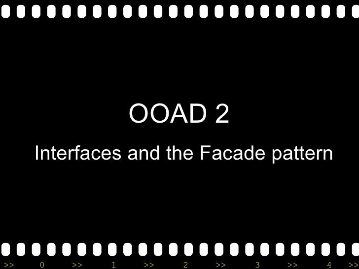 OOAD 2 Interfaces and the Facade pattern