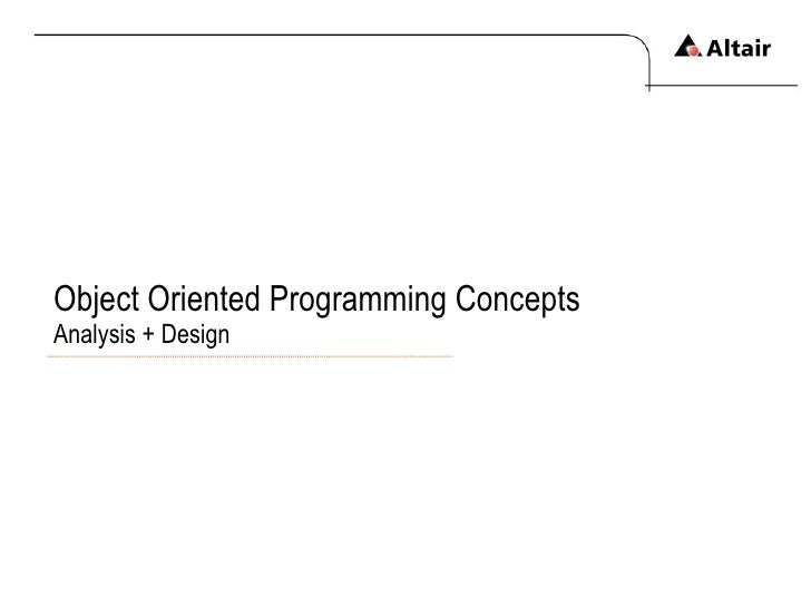Object Oriented Programming Concepts Analysis + Design