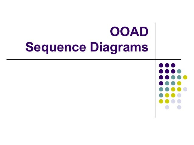 OOADSequence Diagrams