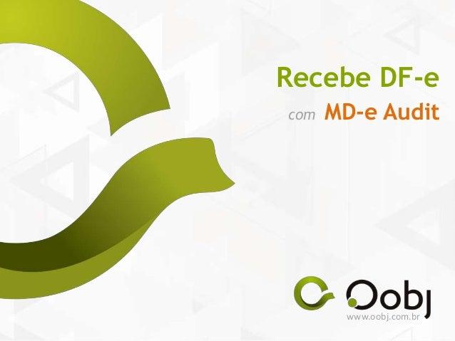 Recebe DF-ecom   MD-e Audit       www.oobj.com.br