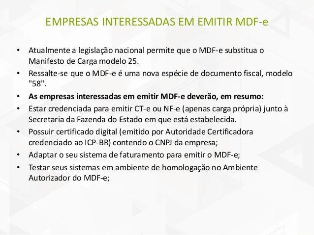 Questões gerais • O Manifesto Eletrônico, somente poderá ser emitido após serem conhecidos os documentos originários que s...