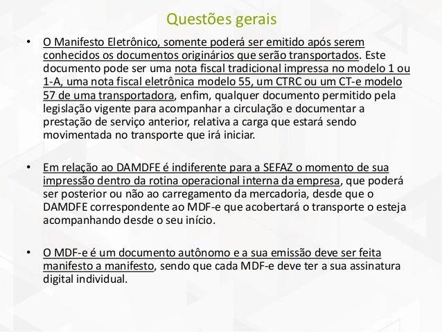 Questões gerais • O emitente poderá antes de iniciada a prestação de serviço de transporte, efetuar o cancelamento do MDF-...