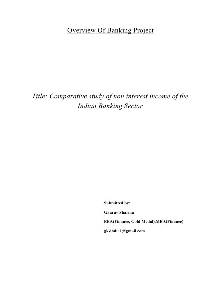 Overview Of Banking Project     Title: Comparative study of non interest income of the                Indian Banking Secto...