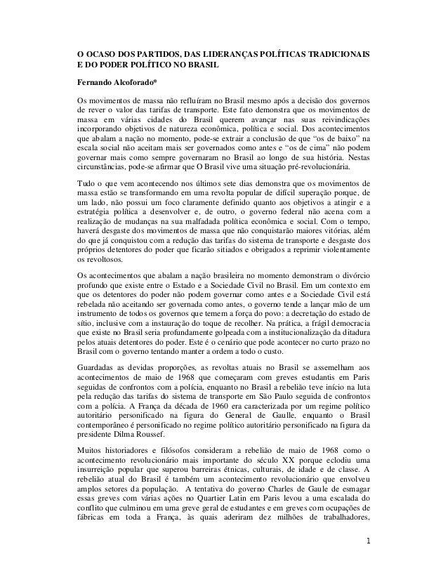 1O OCASO DOS PARTIDOS, DAS LIDERANÇAS POLÍTICAS TRADICIONAISE DO PODER POLÍTICO NO BRASILFernando Alcoforado*Os movimentos...