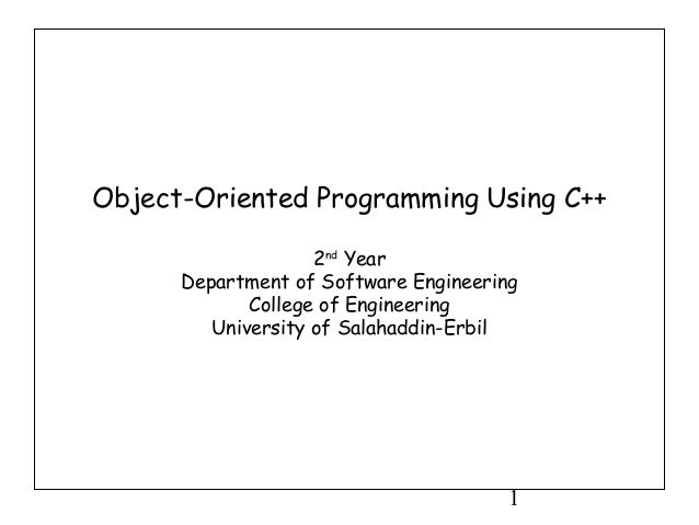 Object-Oriented Programming Using C++ 2nd Year Department of Software Engineering College of Engineering University of Sal...