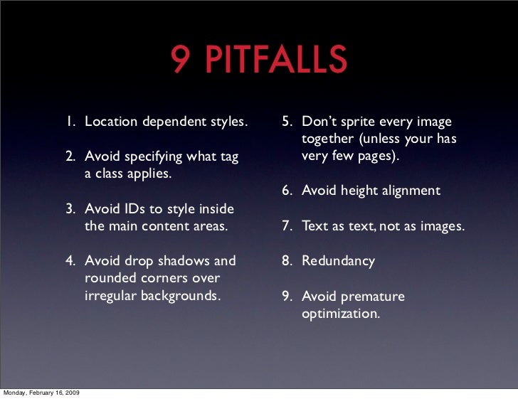 9 PITFALLS                     1. Location dependent styles.   5. Don't sprite every image                                ...