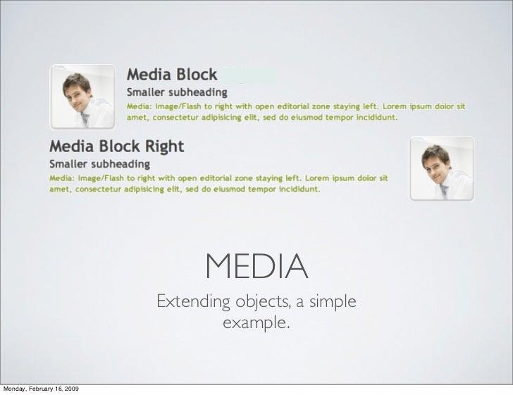 MEDIA                             Extending objects, a simple                                     example.   Monday, Febru...