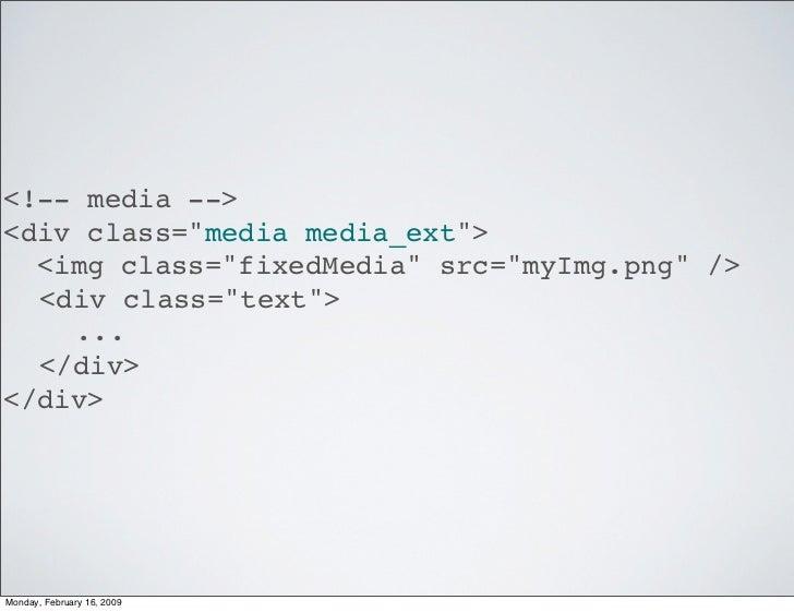 <!-- media --> <div class=quot;media media_extquot;>   <img class=quot;fixedMediaquot; src=quot;myImg.pngquot; />   <div c...