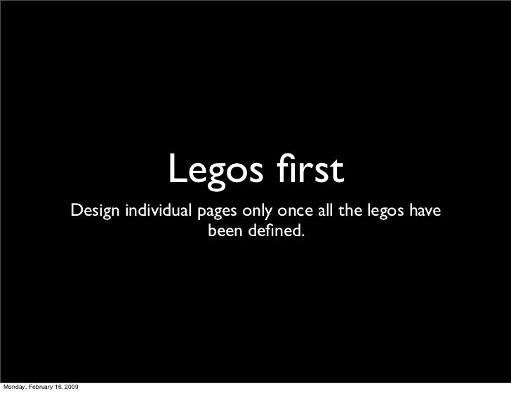 Legos first                       Design individual pages only once all the legos have                                     ...