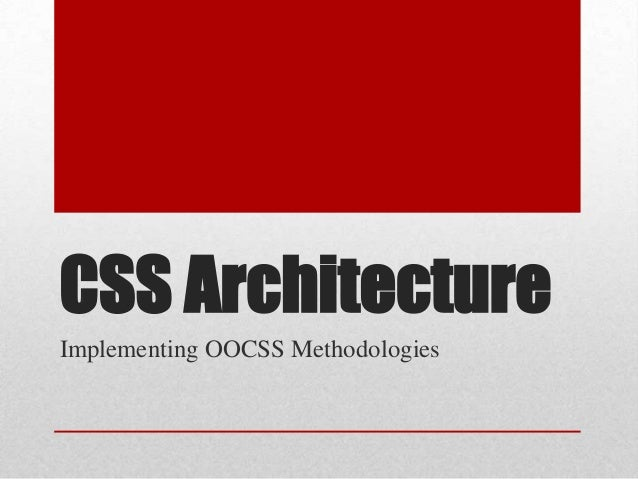 CSS ArchitectureImplementing OOCSS Methodologies
