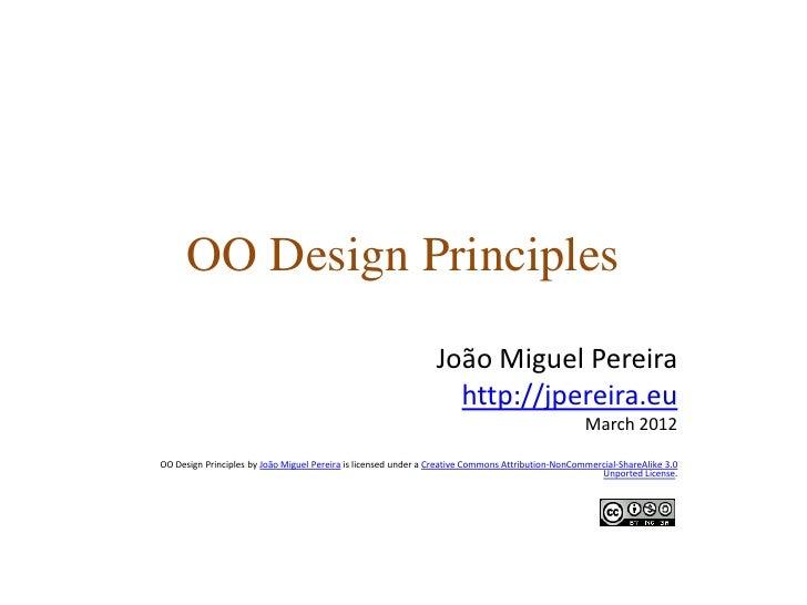 OO Design Principles                                                                João Miguel Pereira                   ...