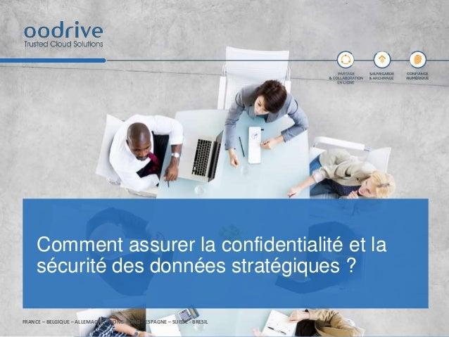 FRANCE – BELGIQUE – ALLEMAGNE – HONG-KONG - ESPAGNE – SUISSE - BRESIL Comment assurer la confidentialité et la sécurité de...