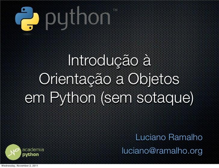 Introdução à                  Orientação a Objetos                 em Python (sem sotaque)                                ...