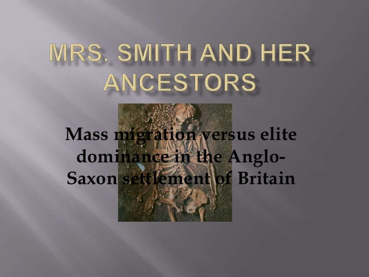 Mass migration versus elite  dominance in the Anglo- Saxon settlement of Britain