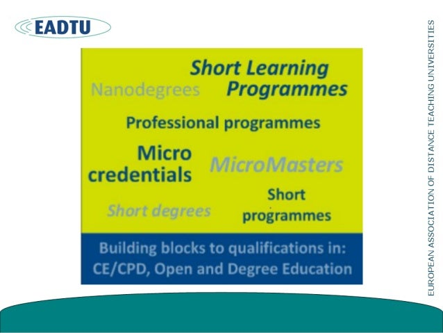 Key elements Short Learning Programmes (SLPs) • Online/blended SLPs are flexible and scalable to serve large numbers, need...