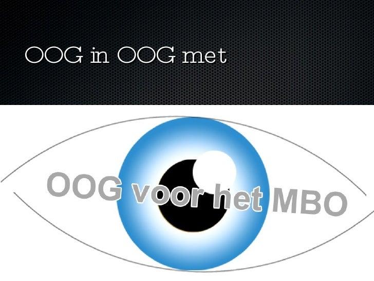 OOG in OOG met