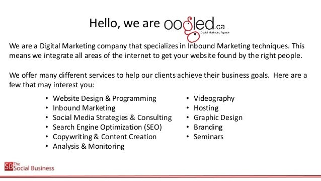 Hello, we are oogled! We are a Digital Marketing company that specializes in Inbound Marketing techniques. This means we i...