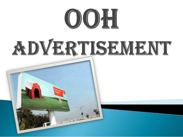    INTRODUCTION       DEFINITION       TYPES       COMPANY /AGENCIESa)         Make the OOH ADD.b)         Use the OOH...