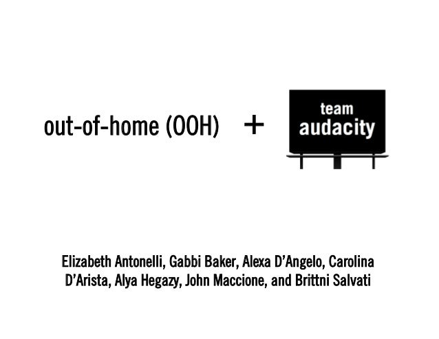 out-of-home (OOH)                 + Elizabeth Antonelli, Gabbi Baker, Alexa D'Angelo, Carolina D'Arista, Alya Hegazy, John...