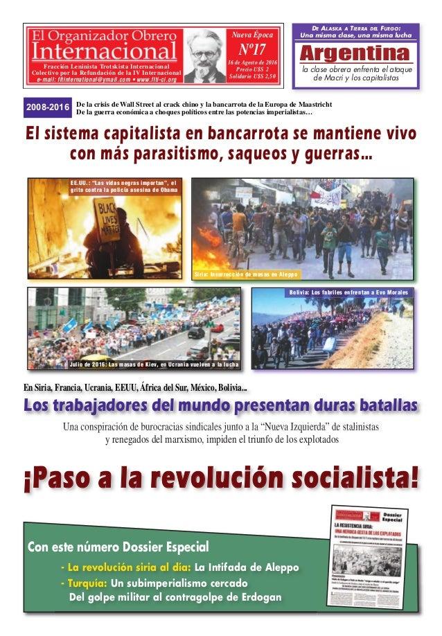Nueva Época Nº17 16 de Agosto de 2016 Precio U$S 2 Solidario U$S 2,50 Fracción Leninista Trotskista Internacional Colectiv...
