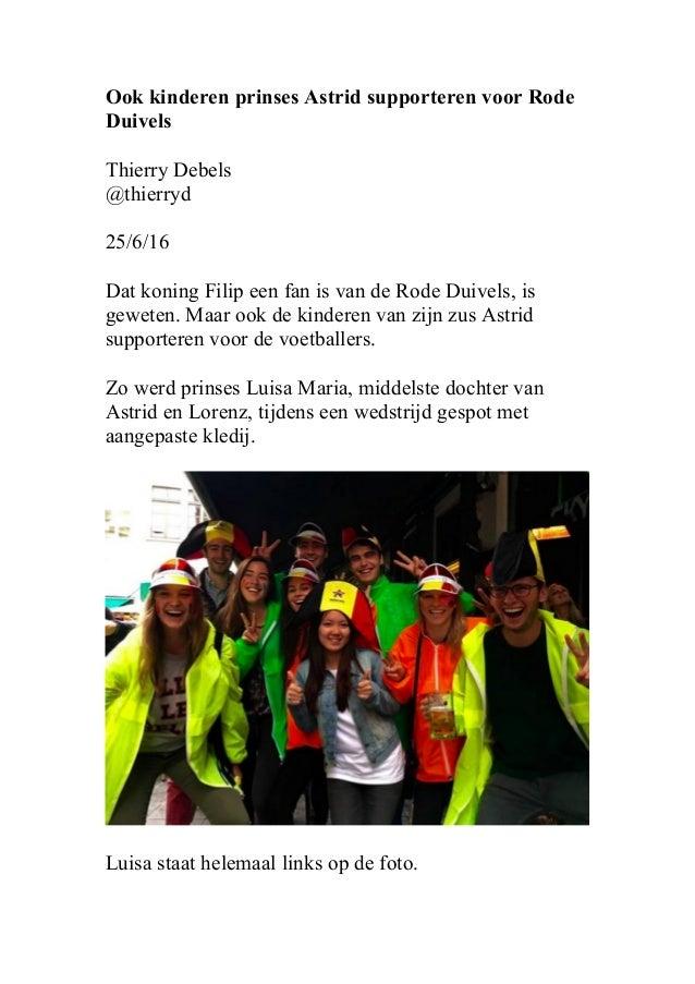 Ook kinderen prinses Astrid supporteren voor Rode Duivels Thierry Debels @thierryd 25/6/16 Dat koning Filip een fan is van...