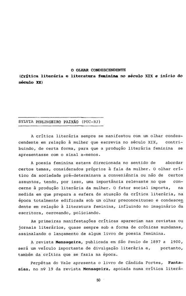 O OLHAR CONDESCENDENTE (Critica literária e literatura feminina no século XIX e inicio do século XX) SYLVIA PEMINGEIRO PAI...
