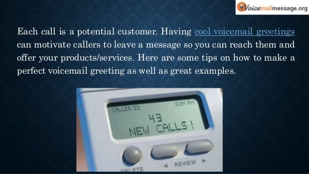Cool voicemail greetings for your business 3 each call is a potential customer having cool voicemail greetings m4hsunfo