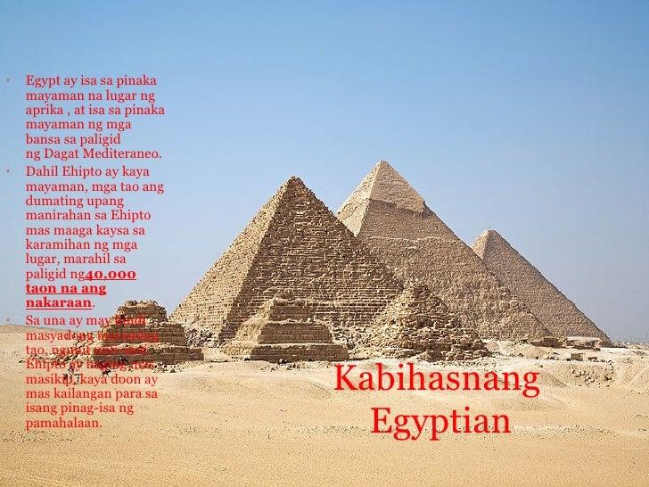 •   Egypt ay isa sa pinaka    mayaman na lugar ng    aprika , at isa sa pinaka    mayaman ng mga    bansa sa paligid    ng...