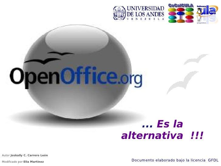 ... Es la                                  alternativa !!! Autor Joskally C. Carrero León  Modificado por Elia Martínez   ...