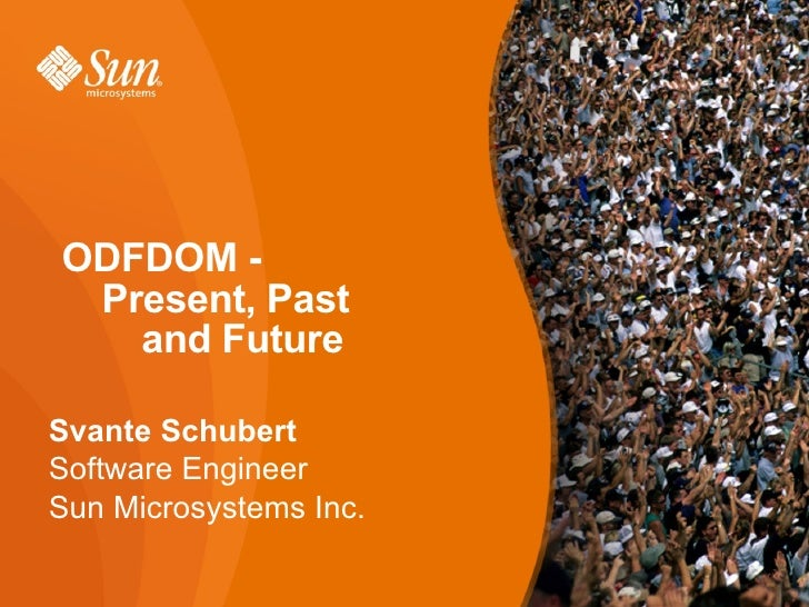 ODFDOM - Present, Past  and Future Svante Schubert Software Engineer Sun Microsystems Inc.