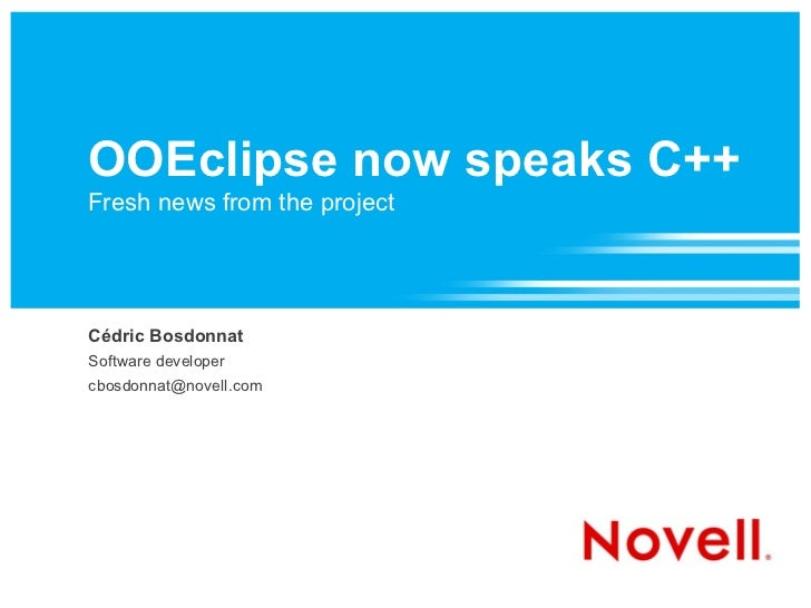 OOEclipse now speaks C++ Fresh news from the project Cédric Bosdonnat Software developer [email_address]