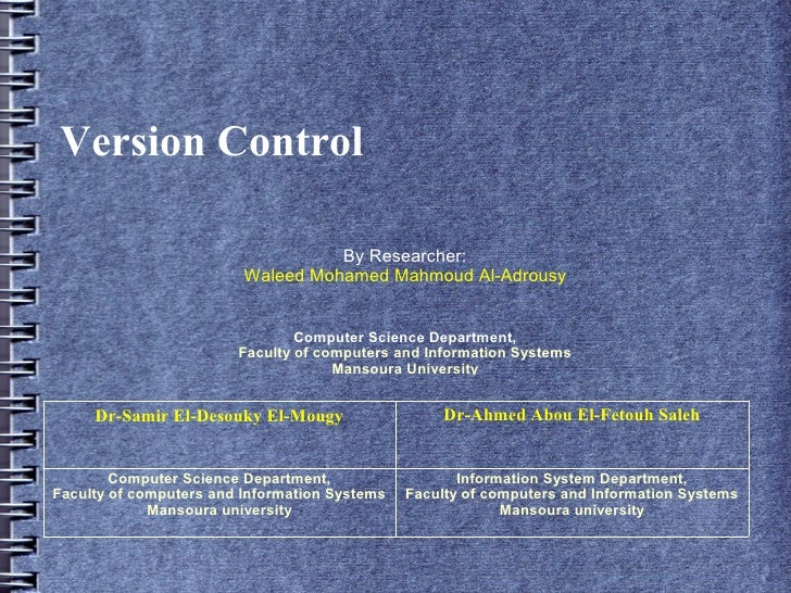 Version Control                                     By Researcher:                          Waleed Mohamed Mahmoud Al-Adro...