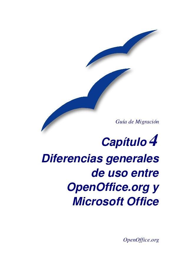 Guía de Migración           Capítulo 4Diferencias generales         de uso entre     OpenOffice.org y      Microsoft Offic...