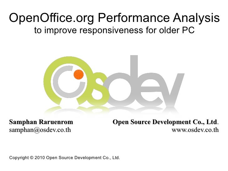 OpenOffice.org Performance Analysis            to improve responsiveness for older PC     Samphan Raruenrom               ...